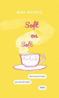 Soft on Soft by Mina Waheed